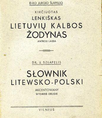 """Jurgio Šlapelio parengtas """"Kirčiuotas lenkiškas lietuvių kalbos žodynas"""". 1940 m. Pirmas šio žodyno leidimas buvo atspausdintas 1938 m. – leidinys buvo labai laukiamas ir reikalingas."""
