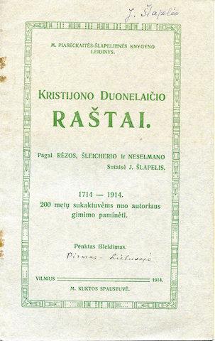 """""""Kristijono Duonelaičio RAŠTAI. 1714–1914. 200 metų sukaktuvėms nuo autoriaus gimimo paminėti."""" M. Piaseckaitės-Šlapelienės knygyno leidinys, išleistas 1914 m. Vilniuje. Pagal Rėzos, Šleicherio ir Neselmano sutaisė J. Šlapelis. Penktas išleidimas. Spausdino M. Kuktos spaustuvė. Ant viršelio Šlapelio ranka prirašyta """"Pirmas – Lietuvoje"""". Leidinį Jurgis Šlapelis papildė žodynėliu, Donelaičio laiškais, trumpa biografija ir leidėjo """"pasiteisinimais"""". 2013 metais, artėjant Kristijono Donelaičio 300 metų gimimo sukaktuvėms, jo rankraščiai buvo įtraukti į UNESCO registrą """"Pasaulio atmintis""""."""