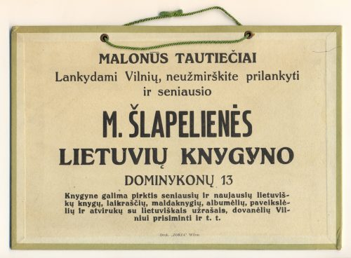M. Šlapelienės lietuvių knygyno iškaba, kabėjusi Domininkonų g. Knygyno ekspozicija perkelta į Marijos ir Jurgio Šlapelių namą-muziejų Pilies g. 40. Kviečiame aplankyti!